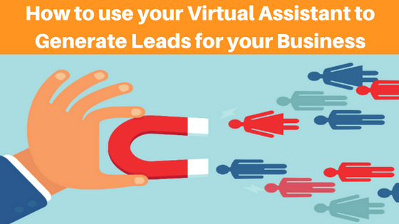 How to Generate Leads using your Virtual Assistant