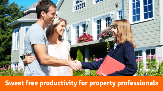 Sweat free productivity for property professionals
