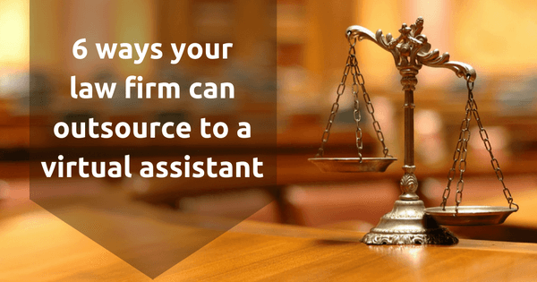 6 ways law firms can outsource to a virtual PA