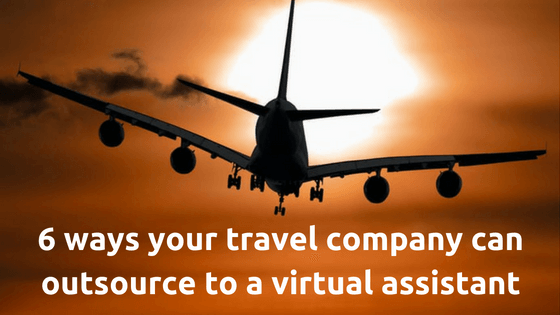 6 ways your travel company can outsource to a virtual assistant