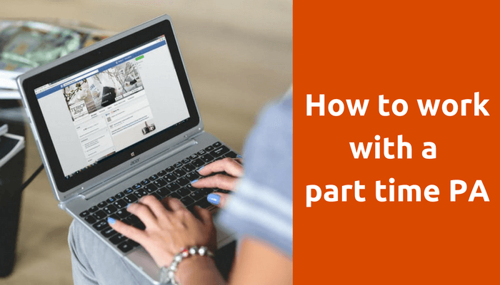 How to work with a part time personal assistant